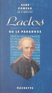 René Pomeau - Laclos - Ou Le paradoxe.