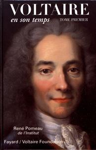 René Pomeau - Voltaire en son temps - Tome 1, 1694-1759.