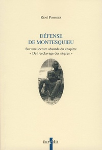 """René Pommier - Défense de Montesquieu - Sur une lecture absurde du chapitre """"De l'esclavage des Nègres""""."""