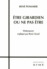 René Pommier - Etre girardien ou ne pas être - Shakespeare expliqué par René Girard.