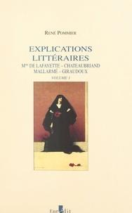 René Pommier - Explications littéraires (1). Mme de La Fayette, Chateaubriand, Mallarmé, Giraudoux.