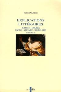 René Pommier - Explications littéraires - Volume 3, Bossuet, Racine, Baudelaire, Molière, Voltaire.