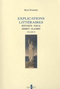 René Pommier - Explications littéraires - Volume 4, Montaigne, Pascal, Diderot, Flaubert.