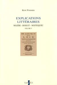 René Pommier - Explications littéraires - Volume 5, Molière, Bossuet, Montesquieu.