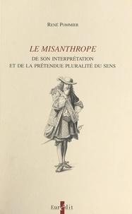 René Pommier - Le misanthrope - De son interprétation et de la prétendue pluralité du sens.
