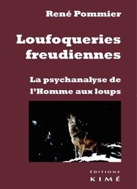 René Pommier - Loufoqueries freudiennes - La psychanalyse de l'Homme aux loups.