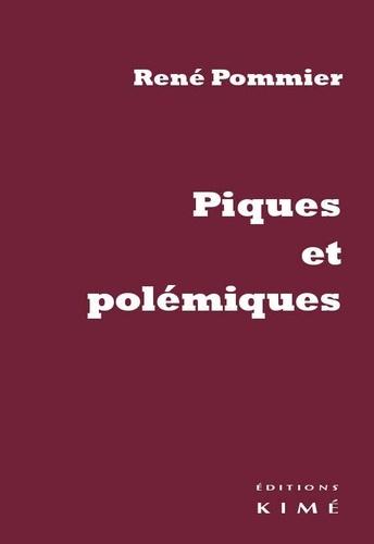 René Pommier - Piques et polémiques.