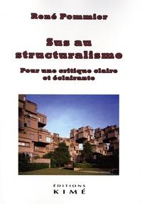 René Pommier - Sus au structuralisme - Pour une critique claire et éclairante.
