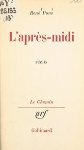 René Pons et Georges Lambrichs - L'après-midi - Suivi du Déménagement. Suivi de Journées. Suivi de L'enterrement.