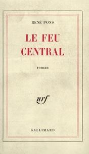 René Pons - Le feu central.