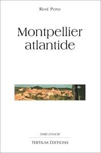 René Pons - Montpellier atlantide.