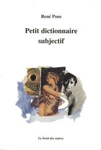 René Pons - Petit dictionnaire subjectif.
