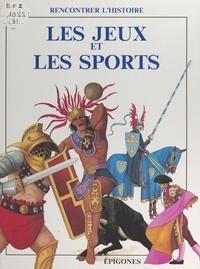 René Ponthus et François Tichey - Les jeux et les sports.