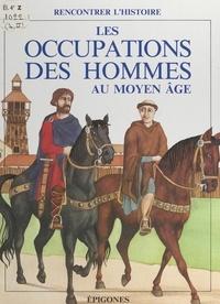 René Ponthus et François Tichey - Les occupations des hommes au Moyen Âge.