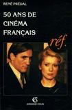 René Prédal - 50 Ans de cinéma français (1945-1995).