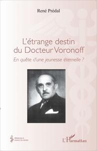 Létrange destin du Docteur Voronoff - En quête dune jeunesse éternelle ?.pdf