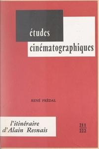 René Prédal et Michel Estève - L'itinéraire d'Alain Resnais.