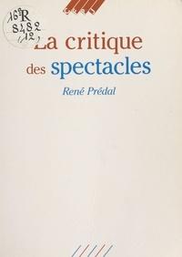 René Prédal - La Critique des spectacles.
