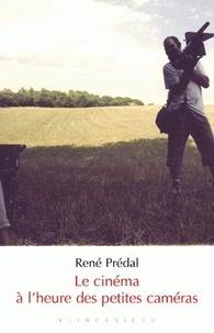 René Prédal - Le cinéma à l'heure des petites caméras.