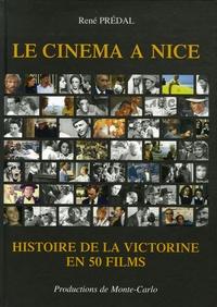 René Prédal - Le cinéma à Nice - Histoire de la Victorine en 50 films.