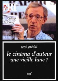 René Prédal - Le cinéma d'auteur, une vieille lune ?.