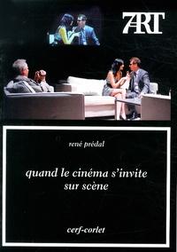 René Prédal - Quand le cinéma s'invite sur scène.
