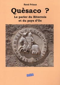René Prioux - Quèsaco ? - Le parler du Biterrois et du pays d'Oc.