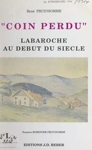 René Prud'homme et  Collectif - Coin perdu, Labaroche au début du siècle.