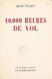 René Puget et Yves Maurel - 10.000 heures de vol.