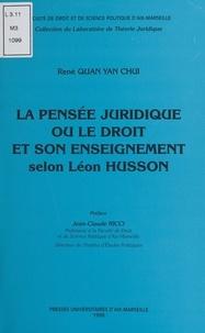 René Quan-Yan-Chui et Jean-Claude Ricci - La Pensée juridique ou le Droit et son enseignement selon Léon Husson.