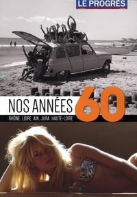 René Raffin - Nos années 60 - Rhône, Loire, Ain, Jura, Haute-Loire.
