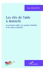 Les clés de laide à domicile - La personne aidée, ses soutiens familiers et les aides à domicile.pdf