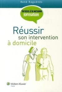 René Raguénès - Réussir son intervention à domicile - Le(s) soutien(s) aux personnes dépendantes.