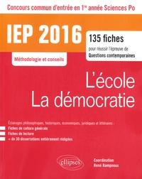 René Rampnoux - L'école, la démocratie - 135 fiches pour réussir l'épreuve de questions contemporaines, concours commun d'entrée en 1re année Sciences Po.