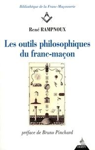 René Rampnoux - Les outils philosophiques du franc-maçon.