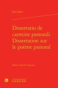 René Rapin - Dissertation sur le poème pastoral.