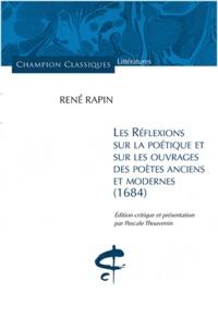 René Rapin - Réflexions sur la poétique et sur les ouvrages des poètes anciens et modernes (1684).