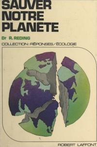 René Reding et André Kédros - Sauver notre planète.