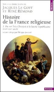 Histoire de la France religieuse - Tome 3, Du roi Très Chrétien à la laïcité républicaine, XVIII ème-XIX ème siècle.pdf