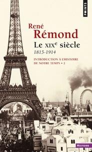 René Rémond - Introduction à l'histoire de notre temps - Tome 2, Le 19e siècle, 1815-1914.