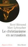 René Rémond et Marc Leboucher - Le christianisme en accusation.
