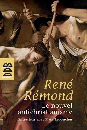 René Rémond - Le nouvel antichristianisme.