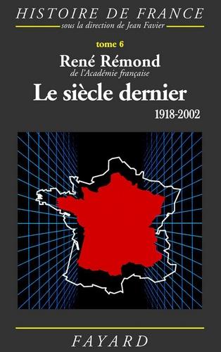 Le siècle dernier - 1918-2002 - Format ePub - 9782213649641 - 37,99 €