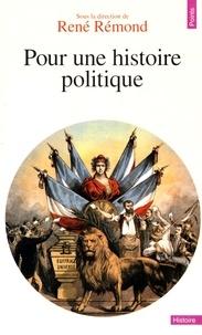 René Rémond - Pour une histoire politique.