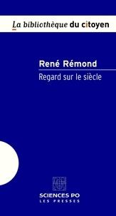 René Rémond - Regard sur le siècle.