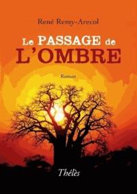 René Rémy-Arecol - Le passage de l'ombre.