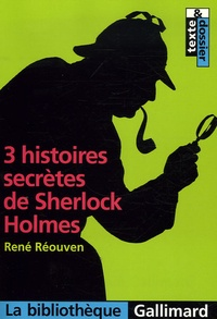 René Réouven - 3 Histoires secrètes de Sherlock Holmes.