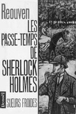 René Réouven - Les passe-temps de Sherlock Holmes.