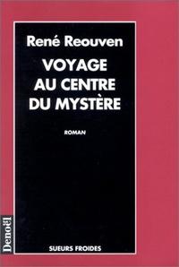 René Réouven - Voyage au centre du mystère.
