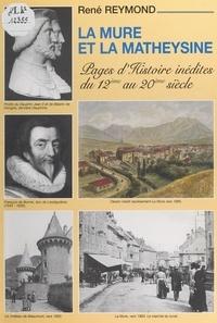 René Reymond et  Collectif - La Mure et la Matheysine - Pages d'histoire inédites du XIIe au XXe siècle.